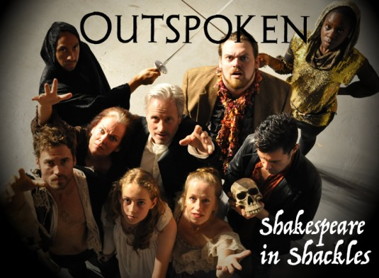 Outspoken Shakespeare in Shackles