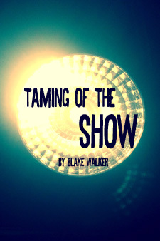 Taming of the Show